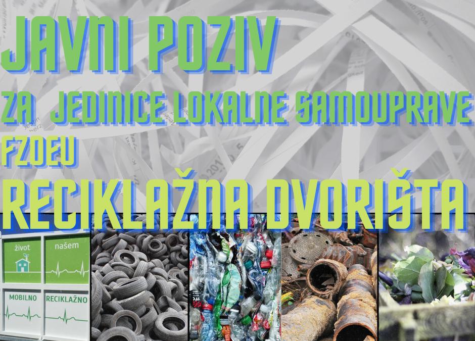 Otvoren Poziv na dostavu projektnih prijedloga za neposredno sufinanciranje gradnje reciklažnih DVORIŠTA  (JP ZO 3/2021)