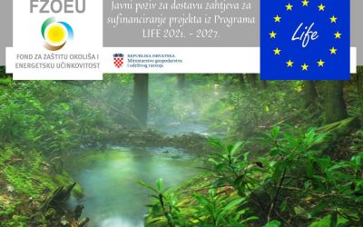 Objavljen Javni poziv za dostavu zahtjeva za sufinanciranje projekta iz Programa LIFE 2021. – 2027. koji se prijavljuju na LIFE natječaj za 2021. godine